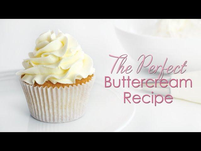 The Perfect Buttercream Recipe