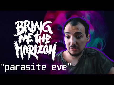 Reacción a Parasite Eve de Bring Me The Horizon