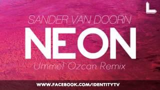 Sander van Doorn - Neon (Ummet Ozcan Remix) 2013