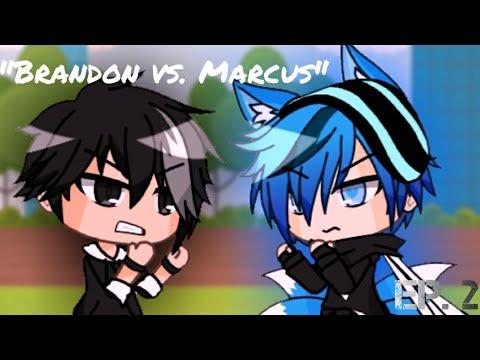 "|| A Little Bit of Attitude~ || ""Brandon VS. Marcus"" || Episode 2 || Gacha Life"