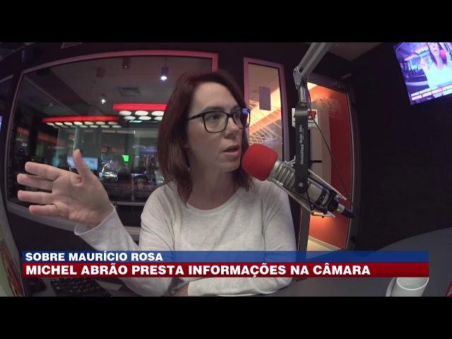 Sobre Maurício Rosa: Michel Abrão presta informações na Câmara