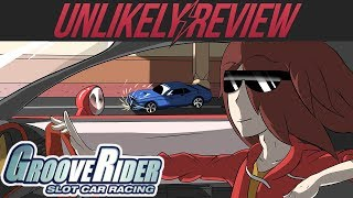 GrooveRider: Slot Car Racing - Unlikely Review