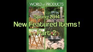 World Of Products - New Featured Items Part 2 - Spring 2014