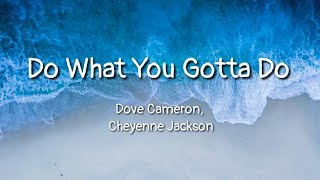 "Dove Cameron, Cheyenne Jackson - Do What You Gotta Do (lyrics) (From ""Descendants 3"")"