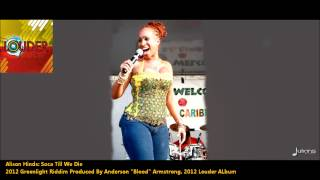 "Alison Hinds - SOCA TILL WE DIE ""2012 Barbados Soca"" (Greenlight Riddim, Prod. By Blood)"