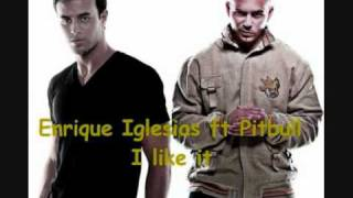 Enrique Iglesias ft Pitbull - I Like it ( Chuckie remix)