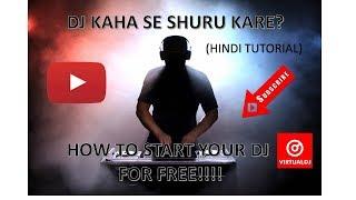 HOW TO START DJ PRACTICE FOR FREE (HINDI TUTORIAL)--DJ KAISE BANE !!???