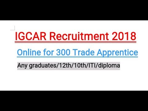 IGCAR Recruitment for 300 apprentice posts||10th||12th|| ITI || Diploma || any graduate