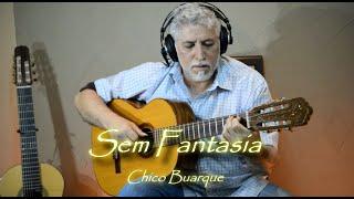 🎸 Sem Fantasia de Chico Buarque
