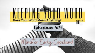 Keeping Your Word (Part 2)-Does Your Word Mean Anything? (Sermon) | Minister Early Copeland