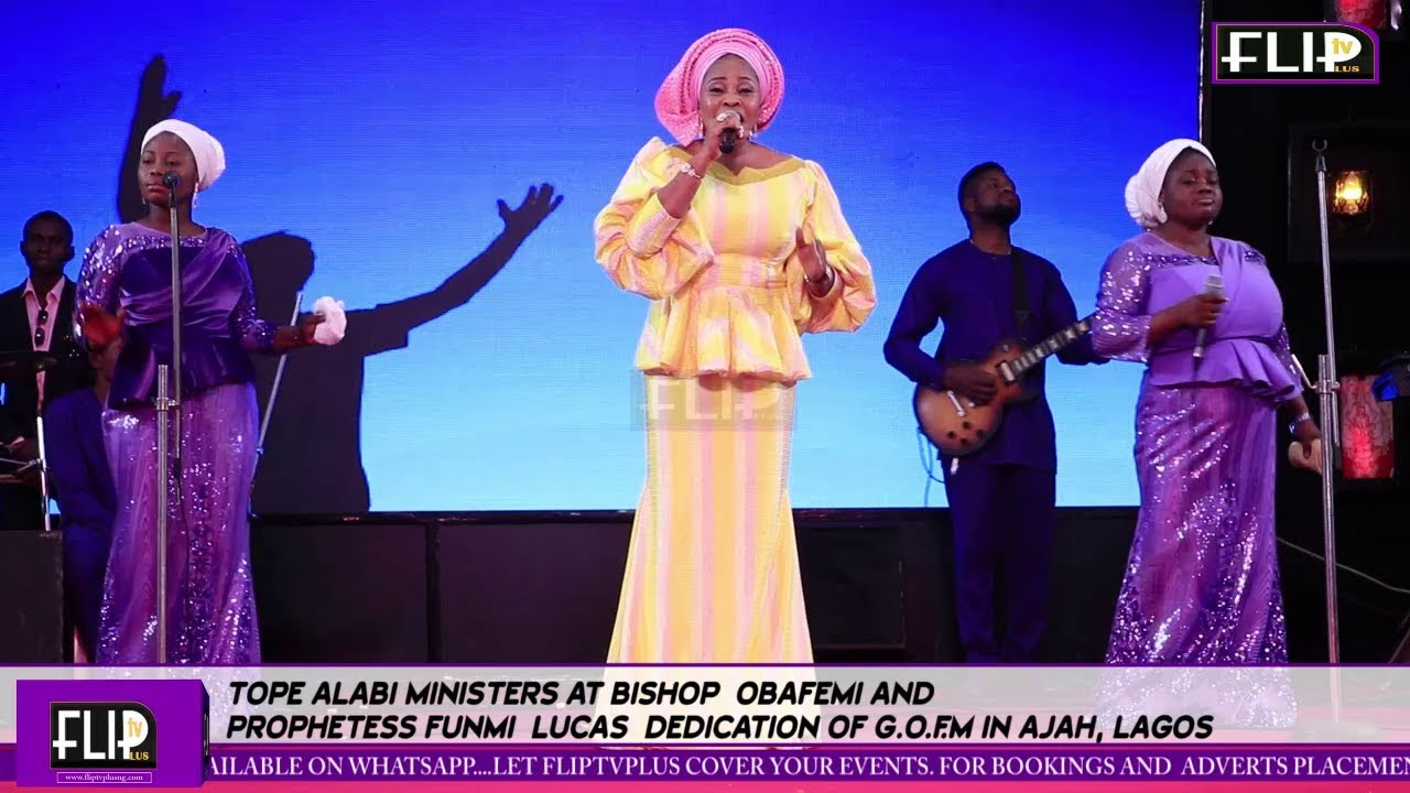 TOPE ALABI MINISTERS AT BISHOP OBAFEMI AND  PROPHETESS FUNMI  LUCAS  DEDICATION OF G.O.F.M IN AJAH