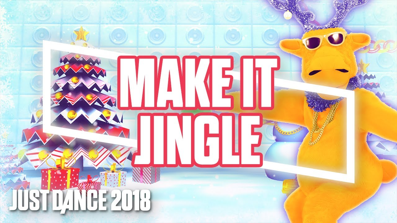 Just Dance 2018: Make it Jingle by Big Freedia | Official Track ...