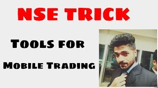 Tools for Mobile Trading by Smart Trader of NSE Intraday tricks and strategies