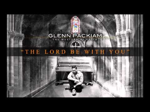 Glenn Packiam - The Lord Be With You (Official Lyric Video)