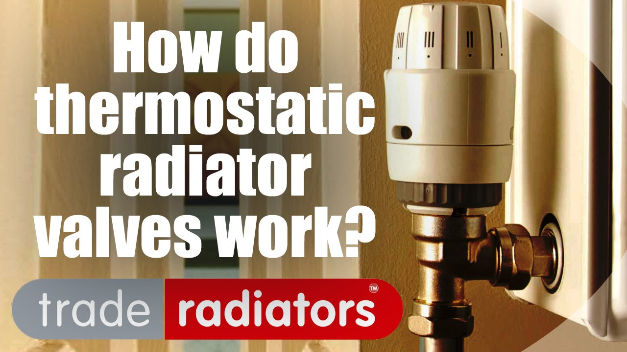 How Do Thermostatic Radiator Valves Work? - by Trade ...