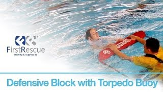 Defensive Block With Torpedo Buoy - Rlss National Pool Lifeguard 8th Edition