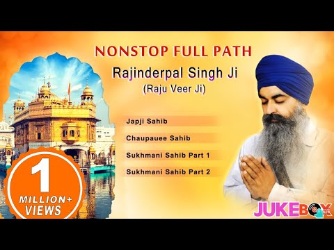 Non Stop Full Path by Bhai Rajinderpal Singh Ji | Japji Sahib, Chaupai Sahib & Sukhmani Sahib