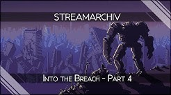 [Streamarchiv] Into the Breach - Part 4