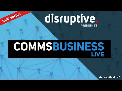 CommsBusiness Live - WebRTC, The next wave of business communications? | #DisruptiveLIVE