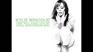 Kylie Minogue - Time Will Pass You By (Paul Masterson Mix)