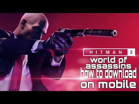 HOW TO DOWNLOAD HITMAN 2 ON ANDROID MOBILE