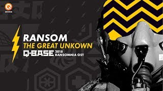 Q-BASE 2018   Ransom - The Great Unknown (Ransomnia OST)