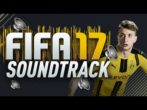 OFFICIAL FIFA 17 SOUNDTRACK ( ALL FIFA 17 SONGS )