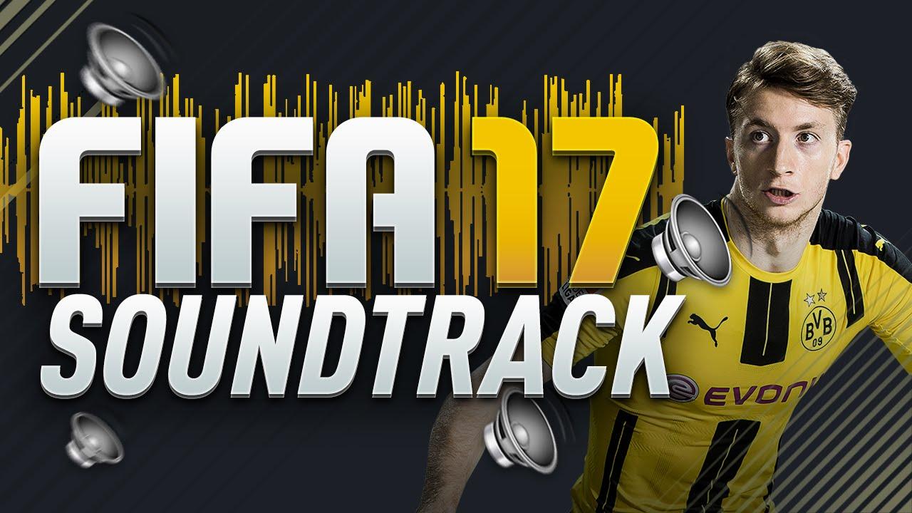 Fifa 17 Soundtracks