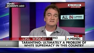 Quentin Tarantino Blames Police Brutality on 'White Supremacy in This Country'
