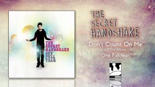 Watch Secret Handshake Dont Count On Me video