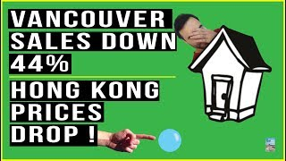 Vancouver Home Sales DROP 44%! Hong Kong Real Estate FALLS for the First Time Since 2016!