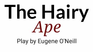 the hairy ape in hindi by Play by Eugene O'Neill summary Explanation and full analysis in hindi