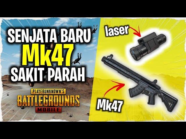 SENJATA BARU..!! MK47 + LASER SIGHT SAKIT PARAH TAPI...?? | PUBG Mobile Indonesia