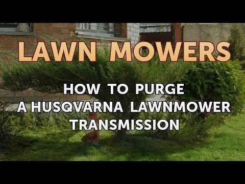 How to Purge a Husqvarna Lawnmower Transmission