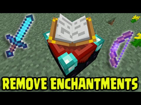 how to remove enchantments minecraft