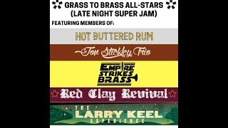 Grass to Brass All-Stars w/ Larry Keel (Late Night Super Jam) @ Asheville Music Hall 1-27-2018