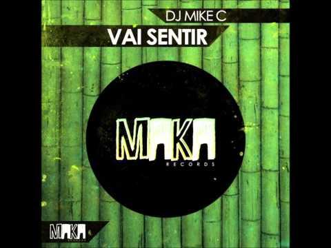 Dj Mike C - Vai Sentir (Radio Edit)