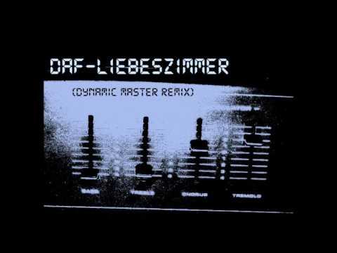 DAF-Liebeszimmer (Dynamic Master Remix)