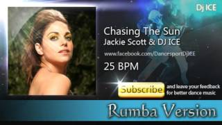 RUMBA | Jackie Scott & Dj Ice - Chasing The Sun (25 BPM)
