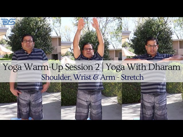 Yoga With Dharam | Yoga Warm-Up Session 2 |  Shoulder, Wrist & Arm - Stretch | Yipee Yoga