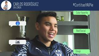 Su ídolo en el Futbol, el mensaje que da a la Afición Rayada y la opinión de su dupla con Jonathan González, en el #CortitasYAlPie con Carlos Rodríguez.