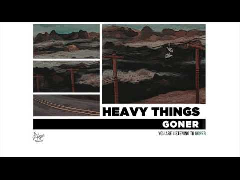 Heavy Things - Goner