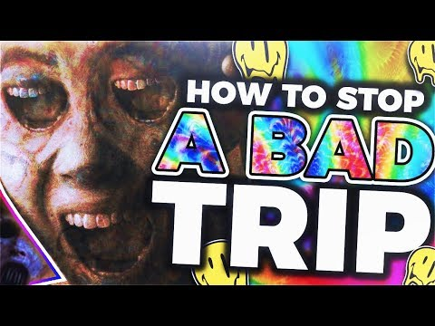 How to Stop a Bad Acid Trip