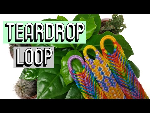 TEARDROP LOOP || Friendship Bracelets