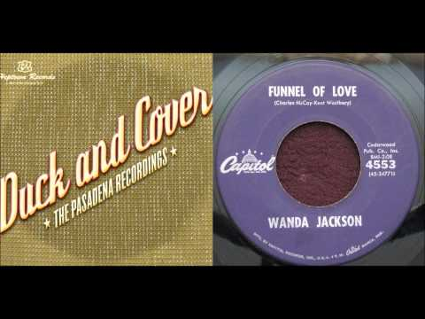 Duck And Cover | Funnel Of Love - Wanda Jackson