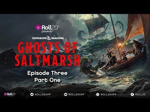 Ghosts of Saltmarsh | Episode 3.1 | Roll20 Games Master Series