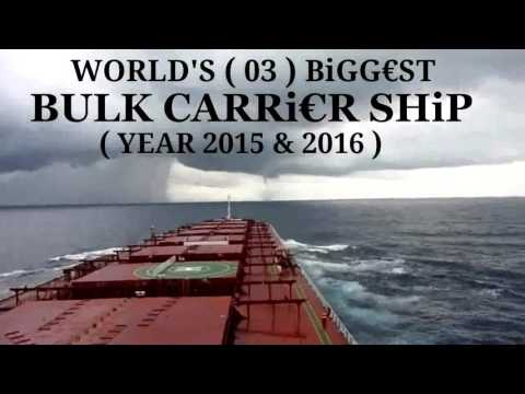 WORLDS' (03) BIGGEST BULK CARRIER SHIP 2016