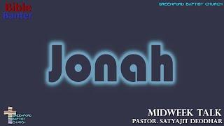54) Bible Banter - Jonah - Pastor Satyajit Deodhar