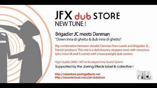 Brigadier JC feat. Danman - Down inna di Ghetto (+ Version) - Out now on Jarring Effects Dubstore