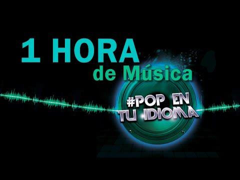 1 Hora De Música Pop En Tu Idioma Compilado Pop En Español World Music Group Youtube